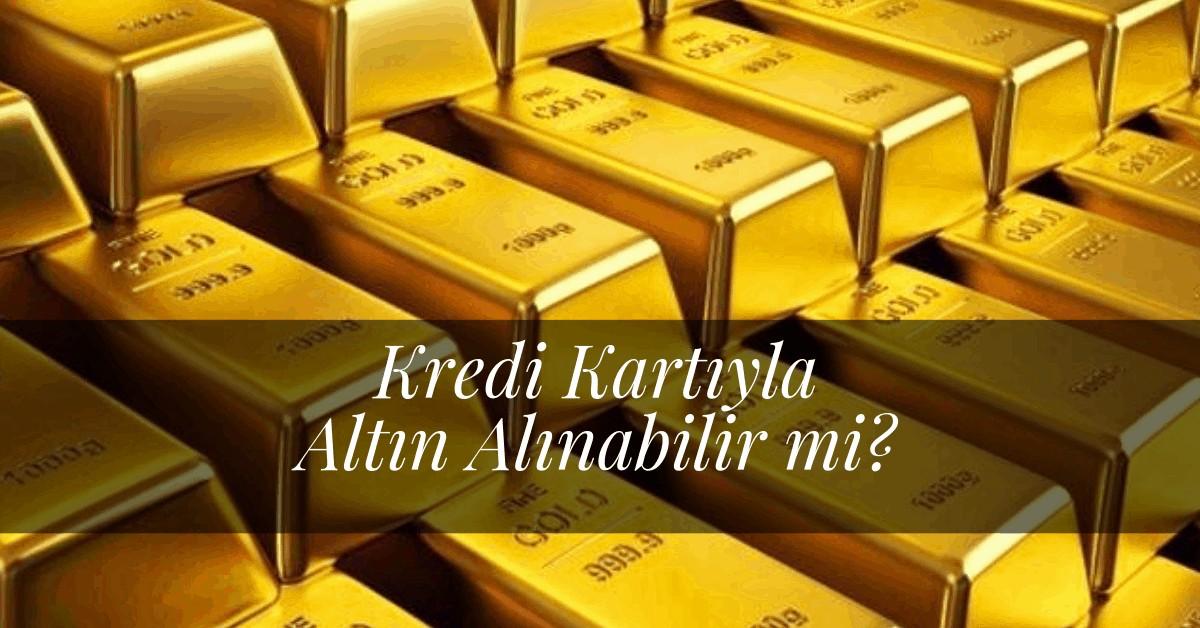 Kredi Kartıyla Altın Alınabilir mi?
