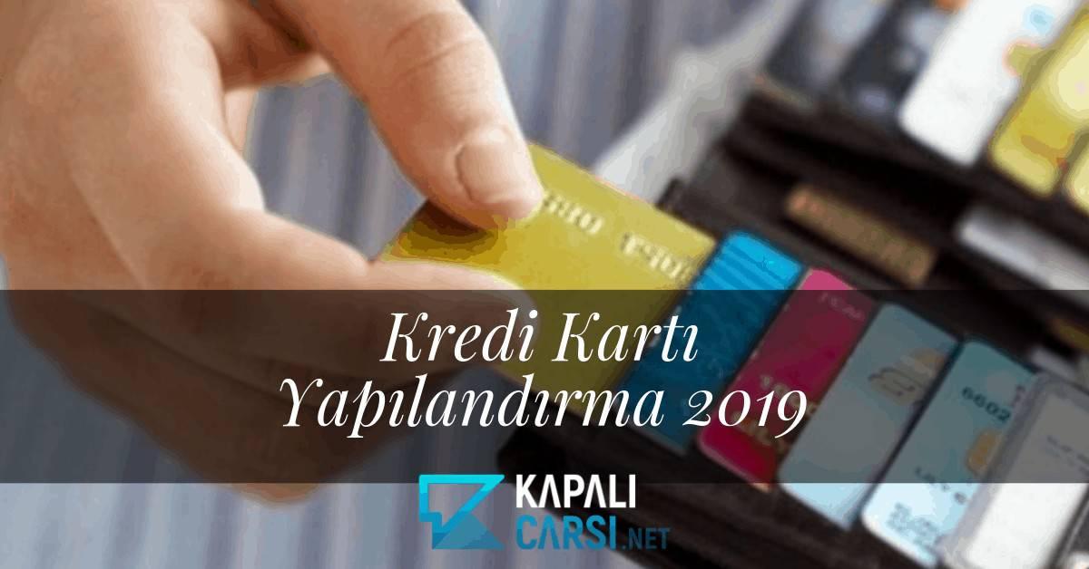 Kredi Kartı Yapılandırma 2019