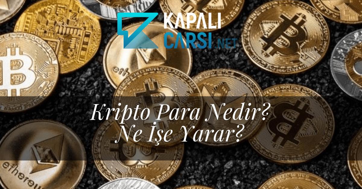 Kripto Para Nedir? Ne İşe Yarar?