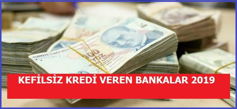 Kefilsiz Kredi Veren Bankalar Hangileridir?
