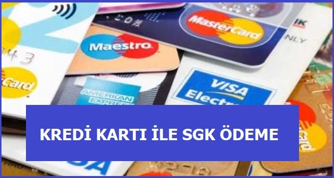 Kredi Kartı İle SGK Ödemesi Nasıl Yapılır?