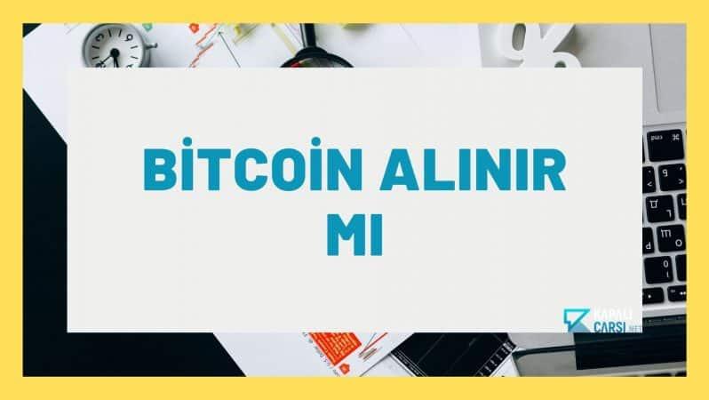 Bitcoin Alınır Mı