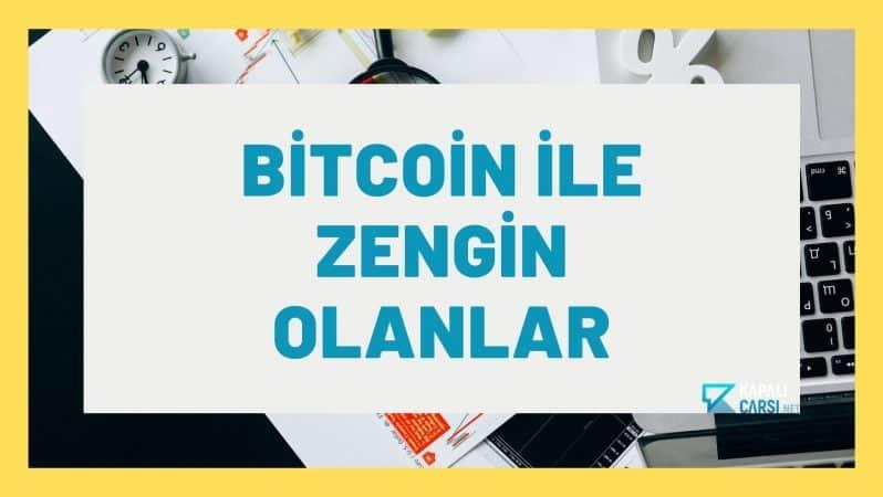 Bitcoin İle Zengin Olanlar