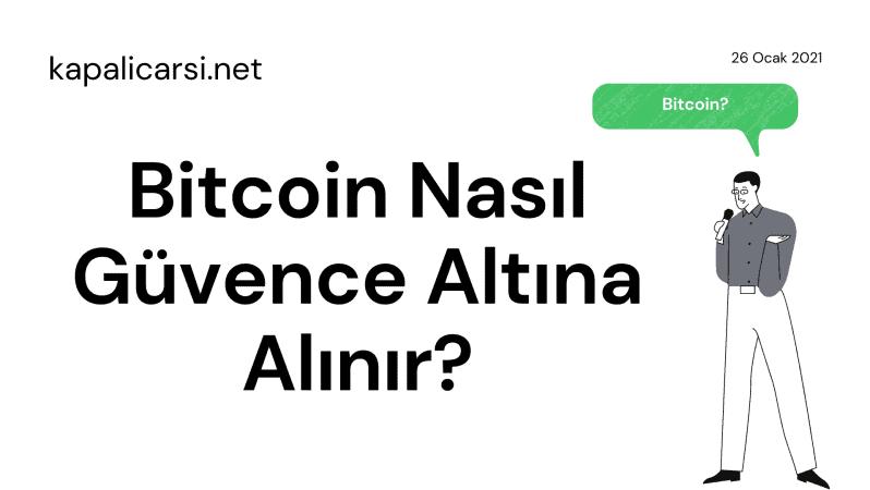 Bitcoin Nasıl Güvence Altına Alınır