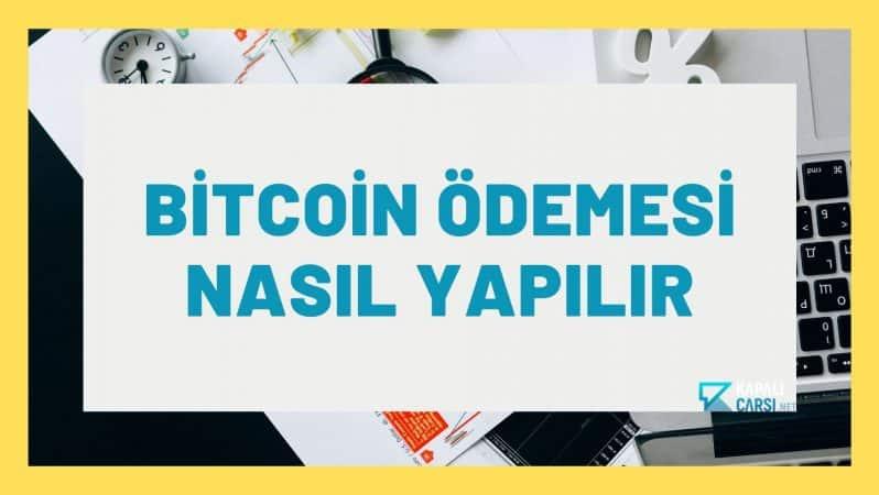 Bitcoin Ödemesi Nasıl Yapılır