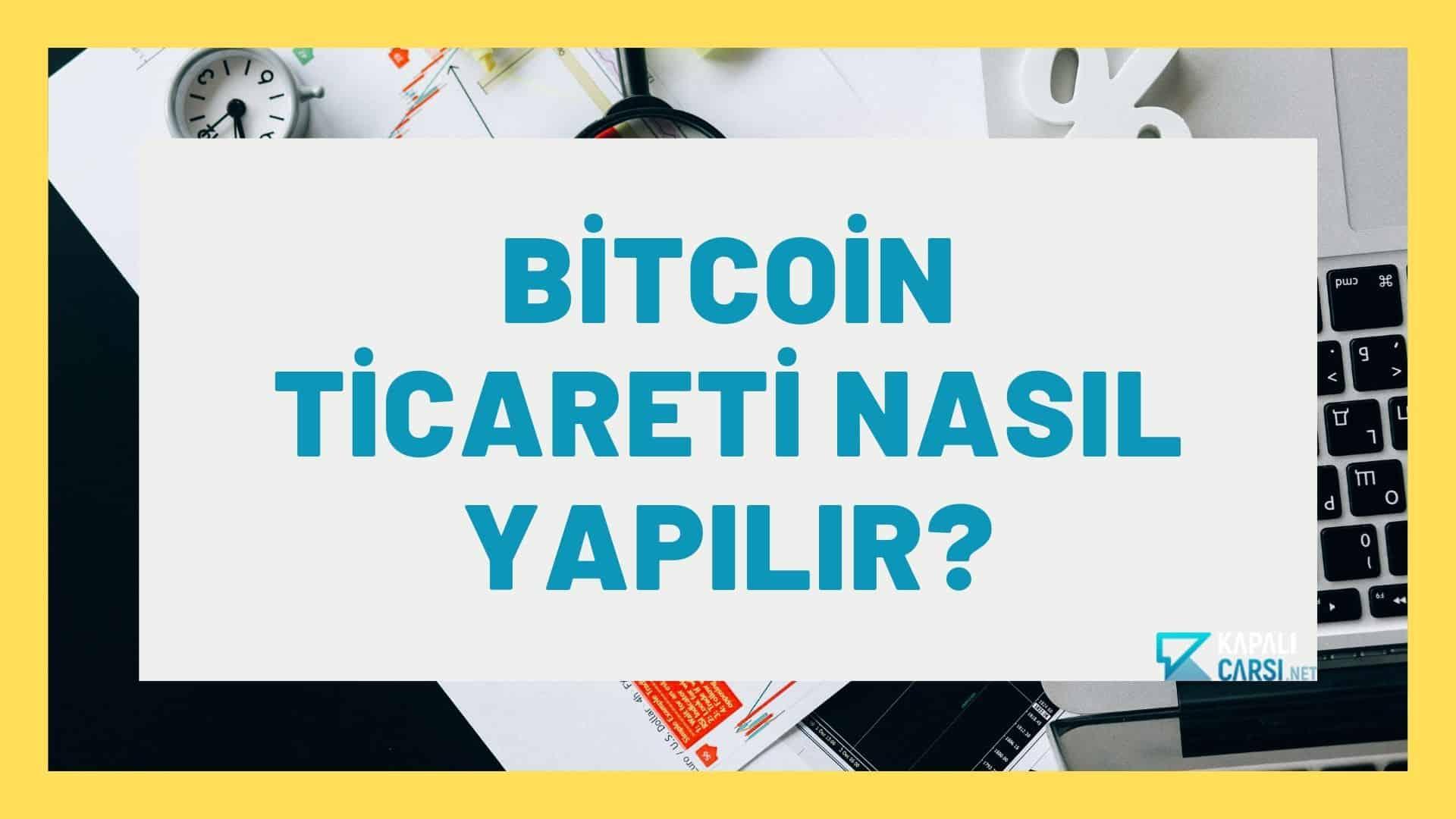 Bitcoin Ticareti Nasıl Yapılır?
