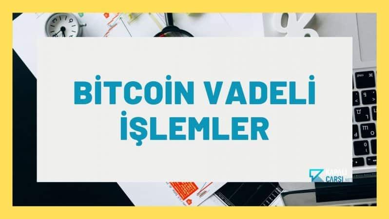Bitcoin Vadeli İşlemler