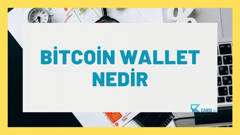 Bitcoin Wallet Nedir