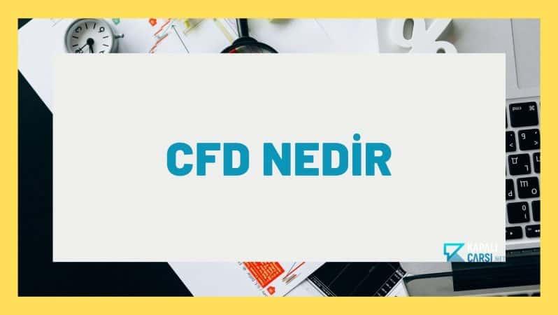 CFD Nedir; CFD Çeşitleri