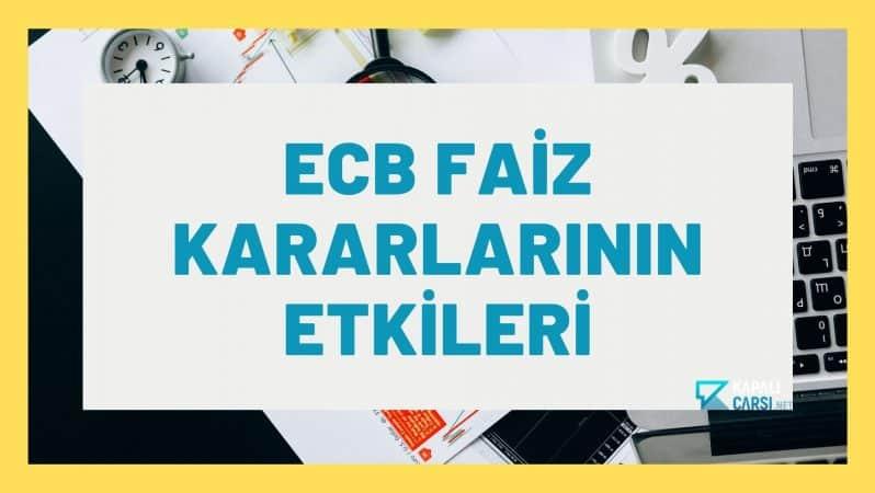 ECB Faiz Kararlarının Etkileri