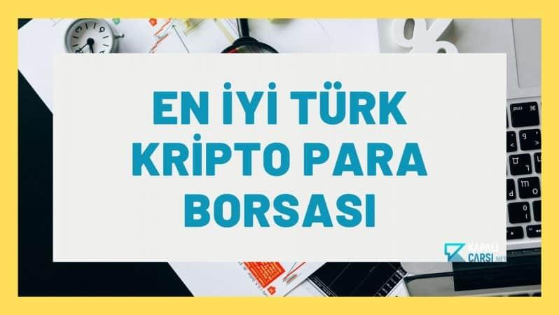 En İyi Türk Kripto Para Borsası