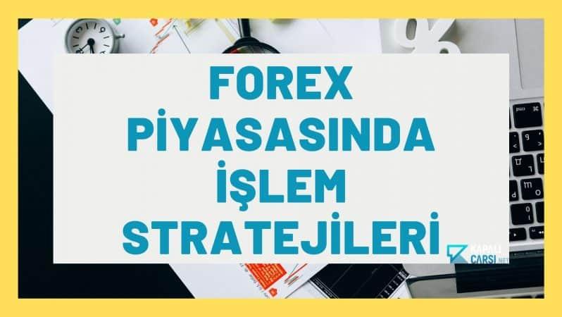 Forex Piyasasında İşlem Stratejileri