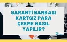Garanti Bankası Kartsız Para Çekme Nasıl Yapılır?