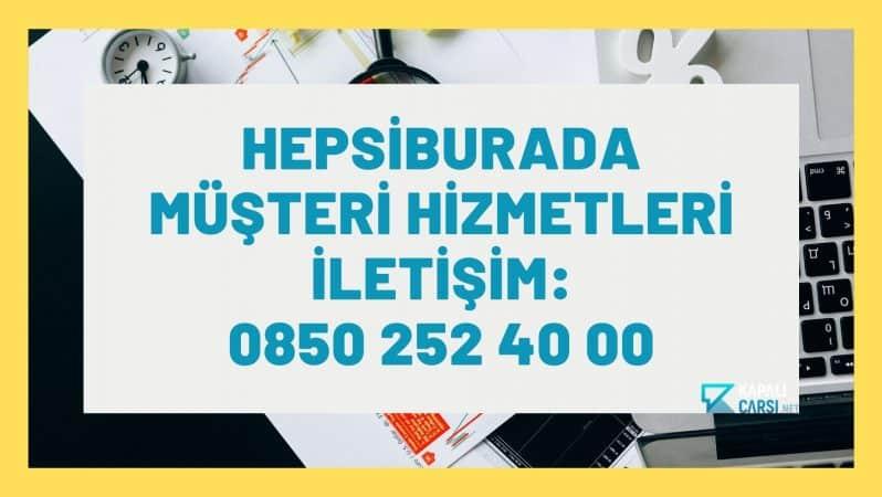 Hepsiburada Müşteri Hizmetleri İletişim: 0850 252 40 00