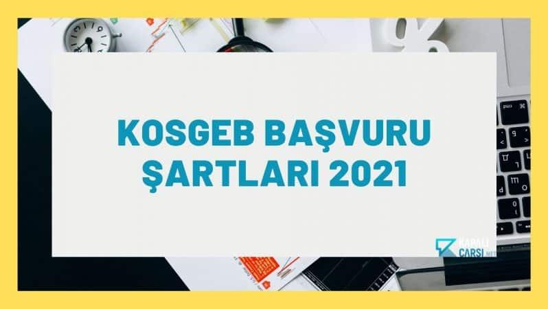 KOSGEB Başvuru Şartları 2021