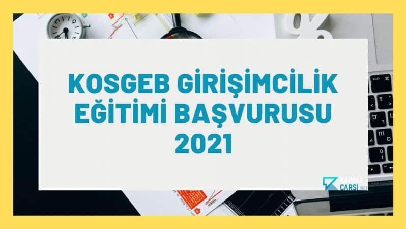 KOSGEB Girişimcilik Eğitimi Başvurusu 2021