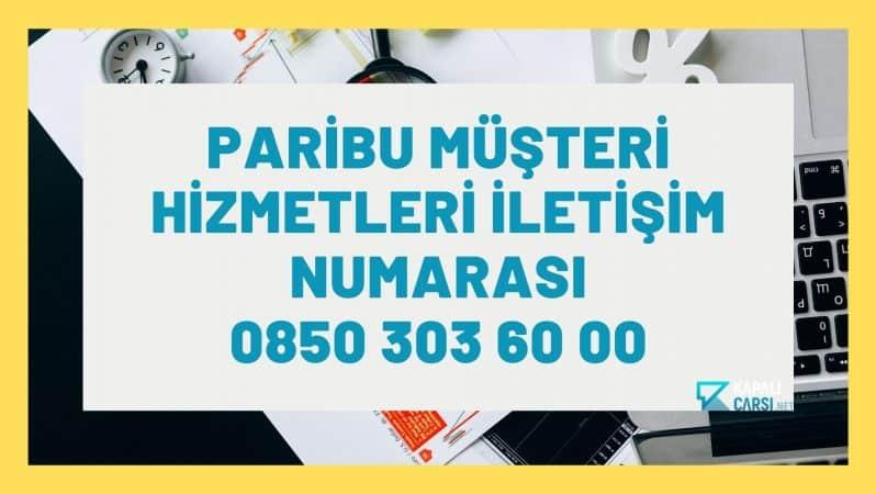 Paribu Müşteri Hizmetleri İletişim Numarası: 0850 303 60 00