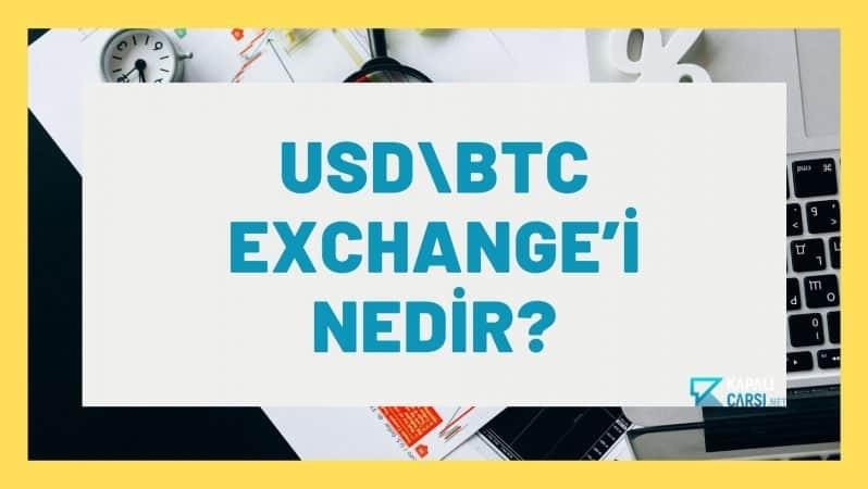 Usd\Btc Exchange'i Nedir?