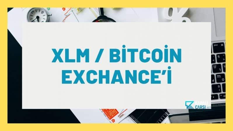 XLM / Bitcoin Exchance'i