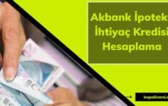 Akbank İpotekli İhtiyaç Kredisi Hesaplama