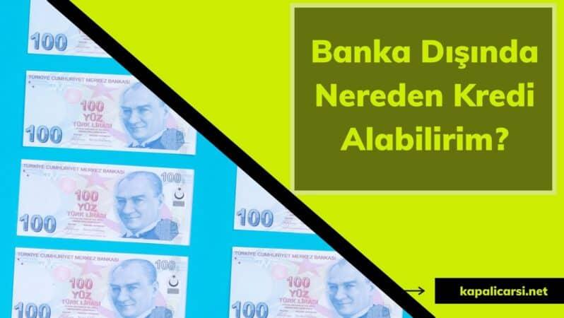 Banka Dışında Nereden Kredi Alabilirim?