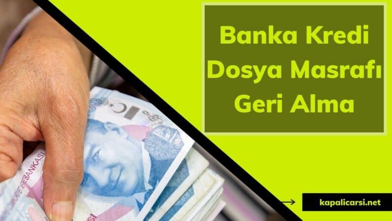 Banka Kredi Dosya Masrafı Geri Alma