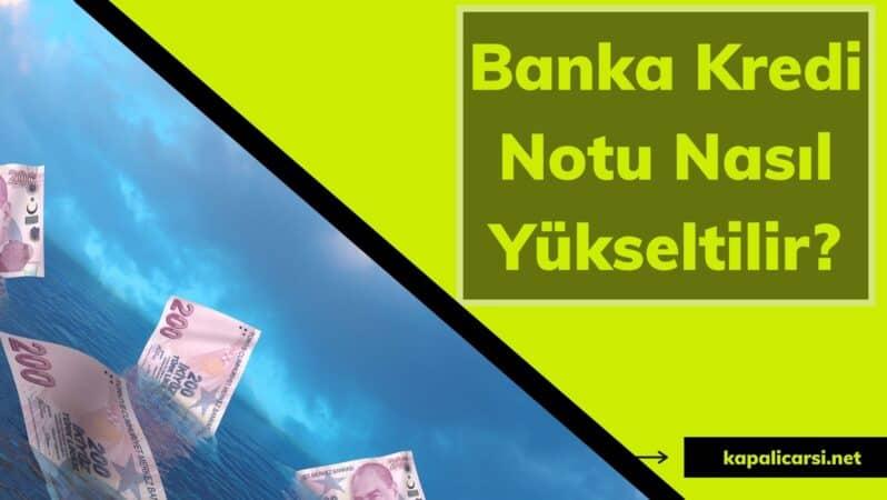 Banka Kredi Notu Nasıl Yükseltilir?