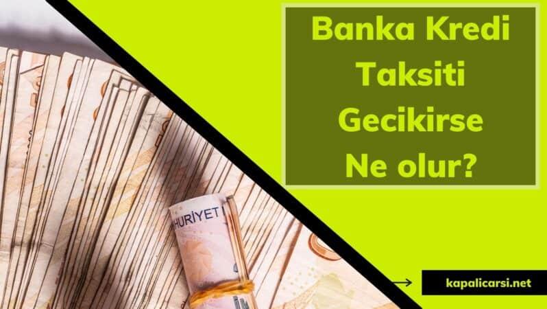 Banka Kredi Taksiti Gecikirse Ne olur?