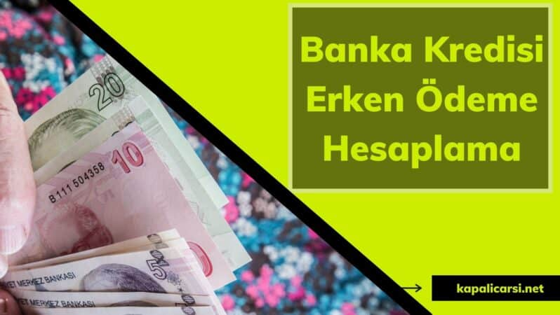 Banka Kredisi Erken Ödeme Hesaplama