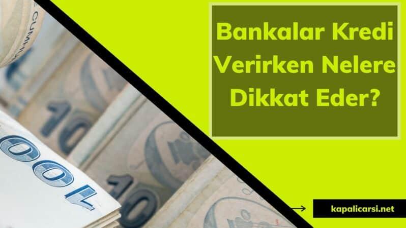 Bankalar Kredi Verirken Nelere Dikkat Eder?