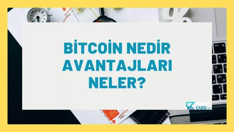 Bitcoin Nedir Avantajları Neler?