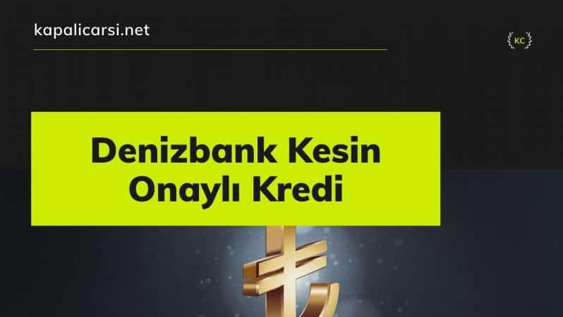 Denizbank Kesin Onaylı Kredi