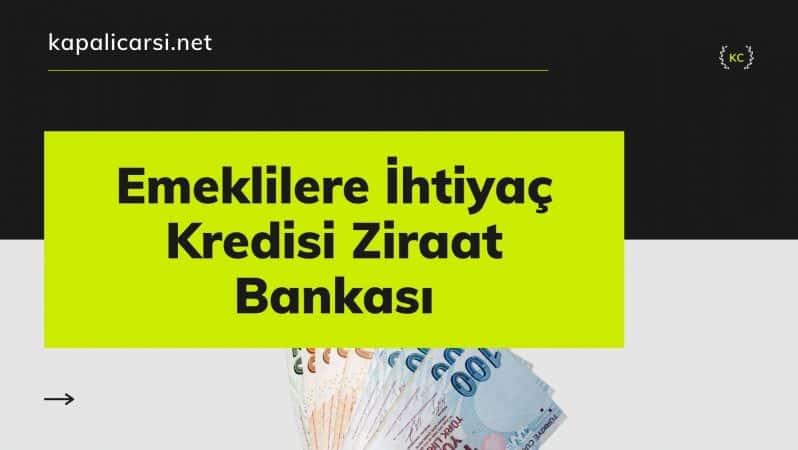 Emeklilere İhtiyaç Kredisi Ziraat Bankası