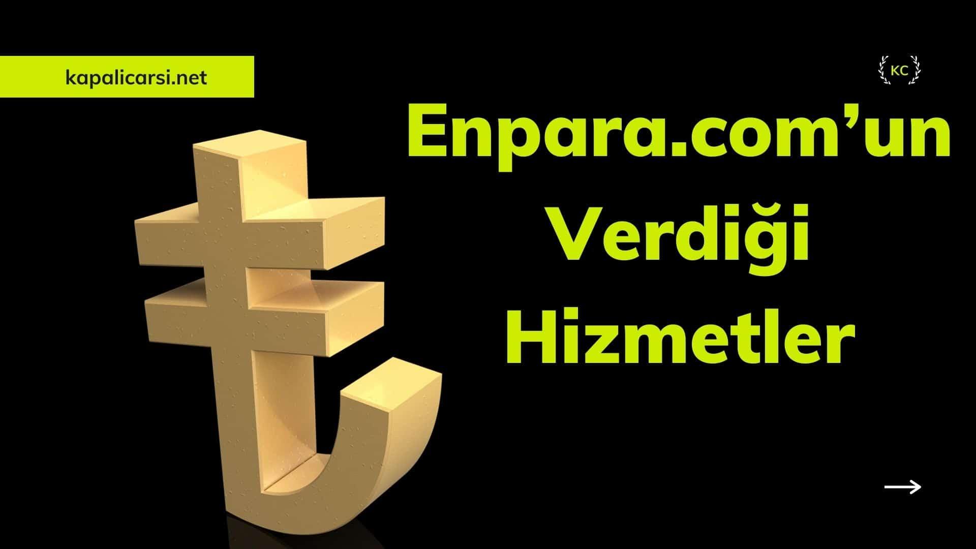 Enpara.com'un Verdiği Hizmetler