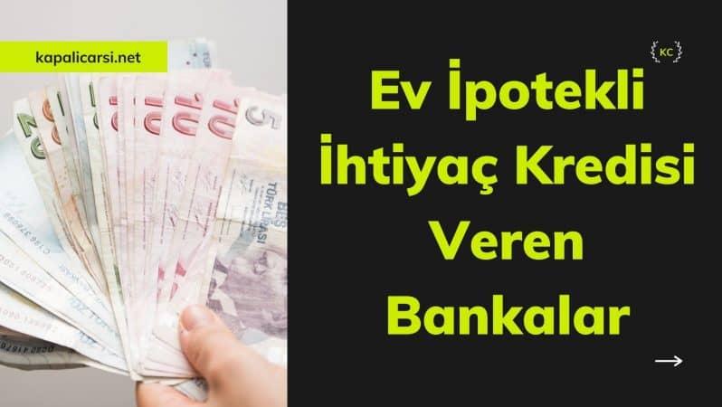 Ev İpotekli İhtiyaç Kredisi Veren Bankalar