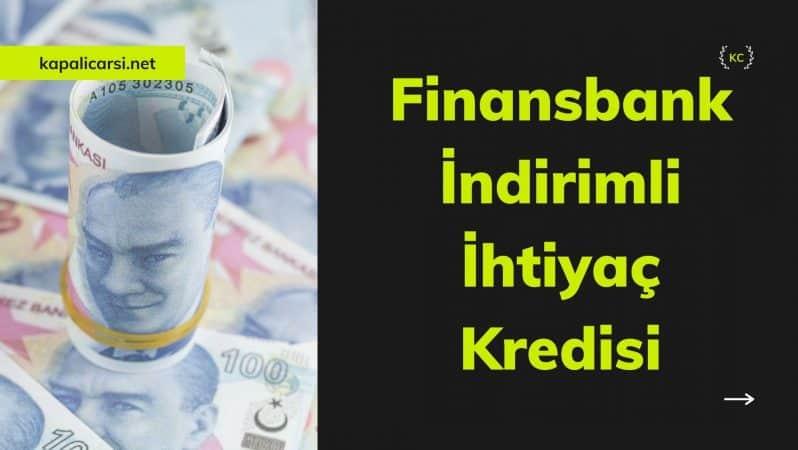 Finansbank İndirimli İhtiyaç Kredisi