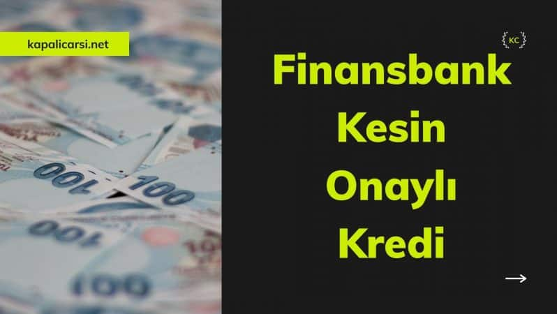 Finansbank Kesin Onaylı Kredi