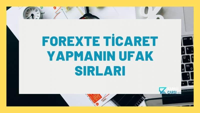 Forexte Ticaret Yapmanın Ufak Sırları