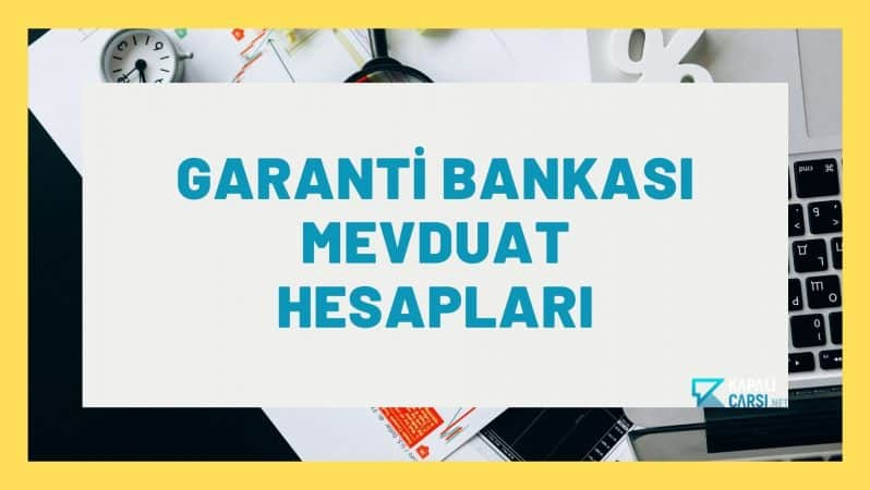 Garanti Bankası Mevduat Hesapları