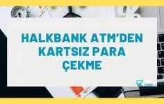 Halkbank Atm'den Kartsız Para Çekme