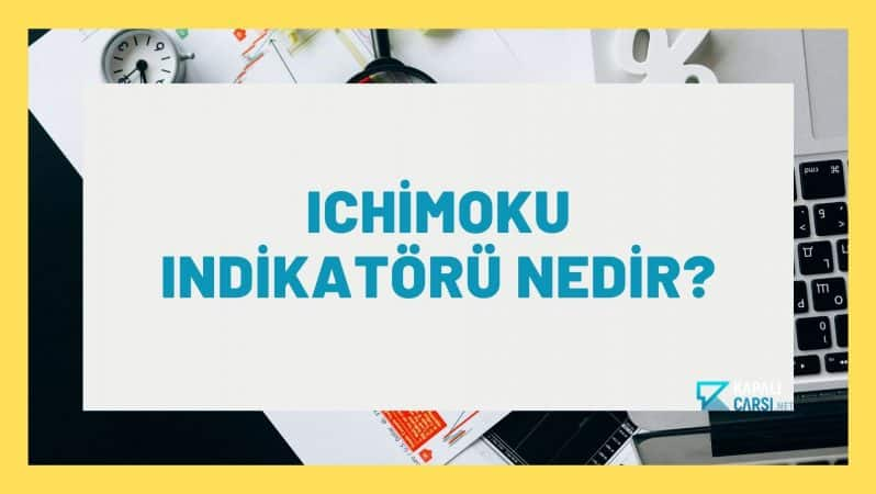 Ichimoku Indikatörü Nedir?