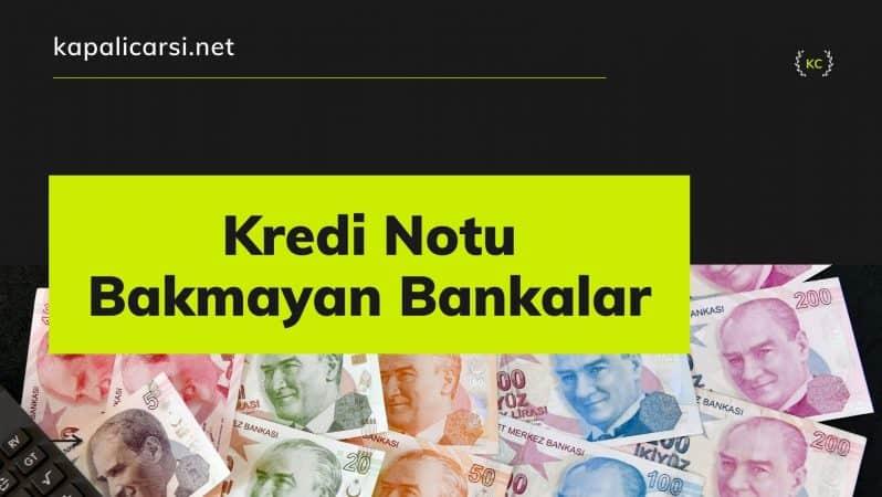Kredi Notu Bakmayan Bankalar