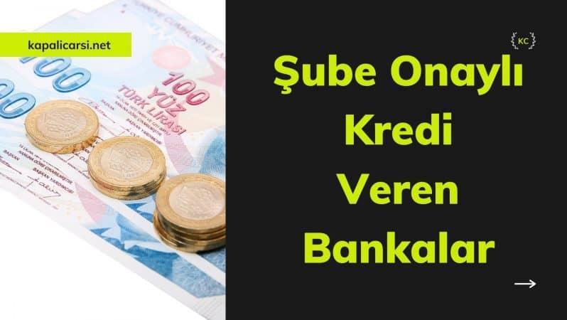 Şube Onaylı Kredi Veren Bankalar