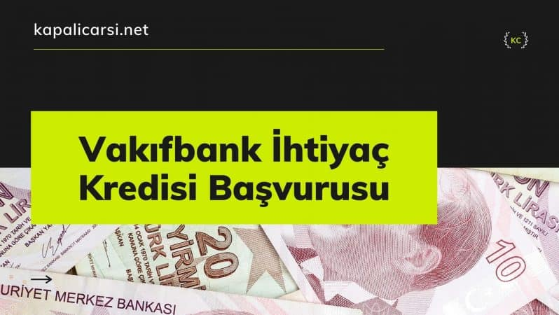 Vakıfbank İhtiyaç Kredisi Başvurusu