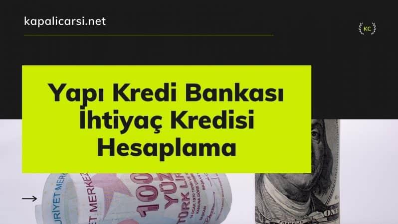 Yapı Kredi Bankası İhtiyaç Kredisi Hesaplama