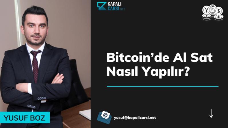 Bitcoin'de Al Sat Nasıl Yapılır?
