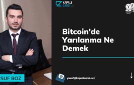 Bitcoin'de Yarılanma (Halving) Ne Demek?
