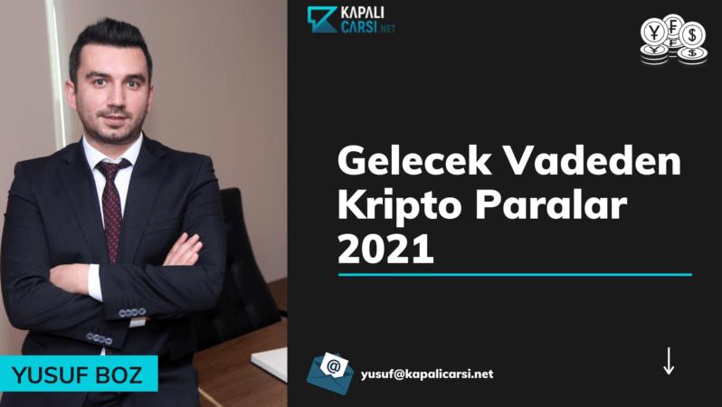 Gelecek Vadeden Kripto Paralar 2021