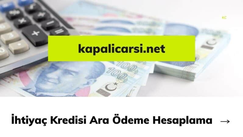 İhtiyaç Kredisi Ara Ödeme Hesaplama