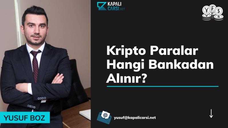 Kripto Paralar Hangi Bankadan Alınır?